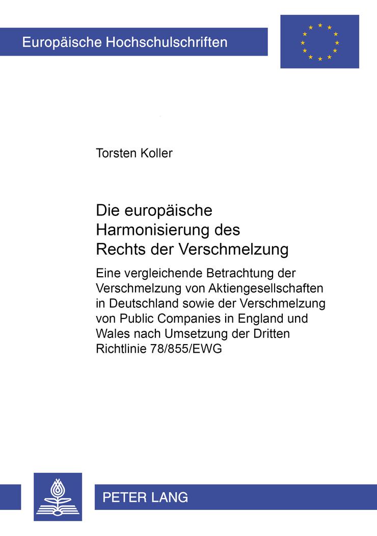 Die europäische Harmonisierung des Rechts der Verschmelzung Torsten Koller