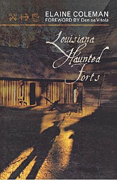 Louisiana Haunted Forts