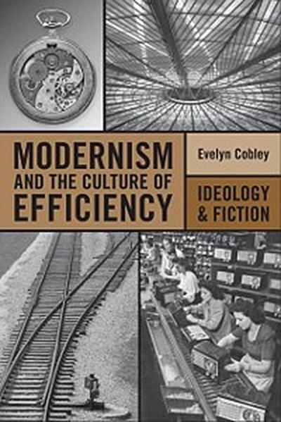 Modernism and the Culture of Efficiency