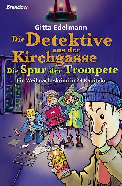 Die Detektive aus der Kirchgasse: Die Spur der Trompete