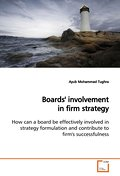 Boards' involvement in firm strategy: How can a board be effectively involved in strategy formulation and contribute to firm's successfulness