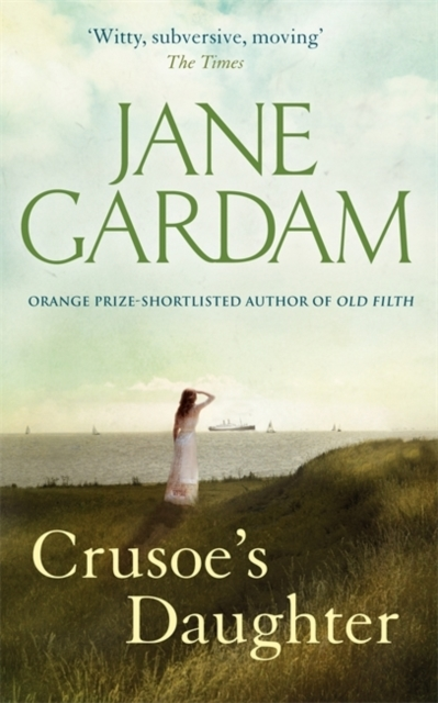 Crusoe's Daughter, Jane Gardam