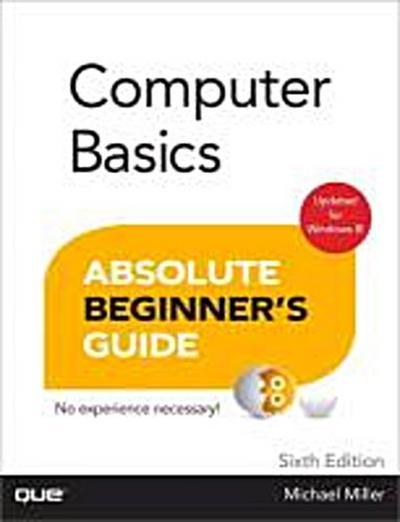 Computer Basics Absolute Beginner's Guide, Windows 8 Edition [Taschenbuch] by...