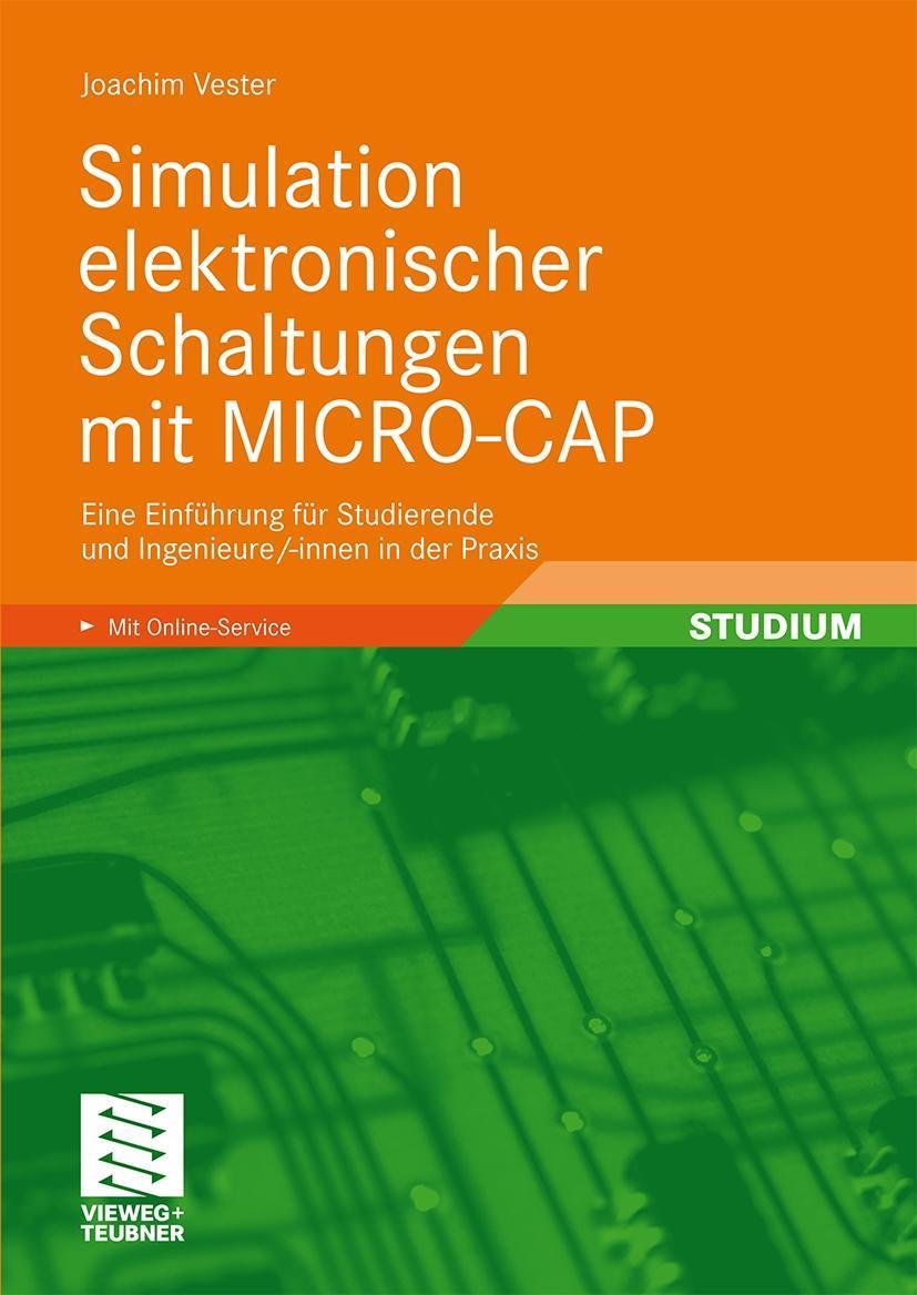 Simulation elektronischer Schaltungen mit Micro-Cap Joachim Vester