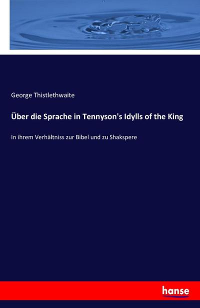 Über die Sprache in Tennyson's Idylls of the King