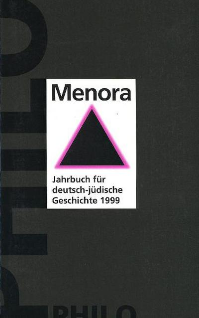 Jahrbuch für deutsch-jüdische Geschichte: Menora, Bd.10/1999 : 1999