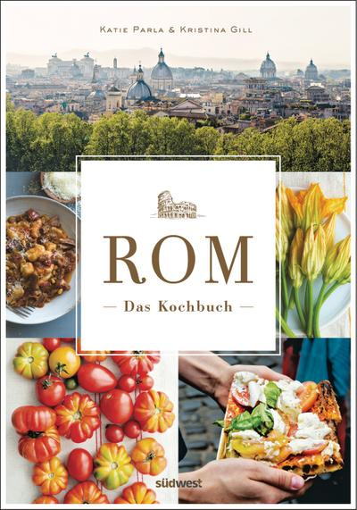 Rom - Das Kochbuch; Traditionelle Rezepte und authentische Geschichten; Deutsch; 170 Farbfotos
