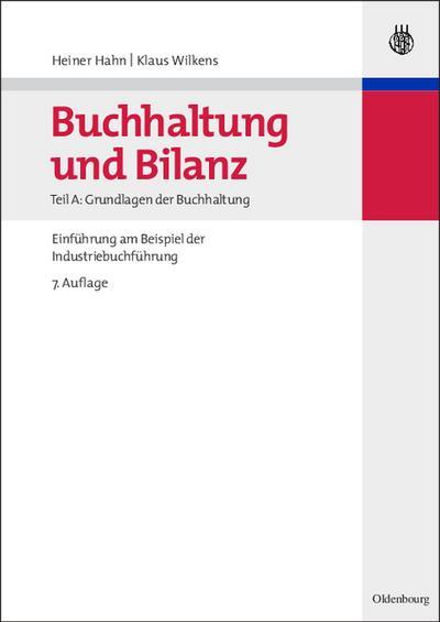 Buchhaltung und Bilanz Teil A: Grundlagen der Buchhaltung