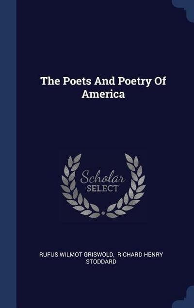The Poets and Poetry of America