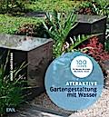 Attraktive Gartengestaltung mit Wasser; 100 I ...