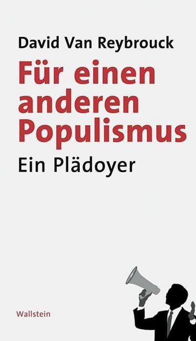 Für einen anderen Populismus: Ein Plädoyer