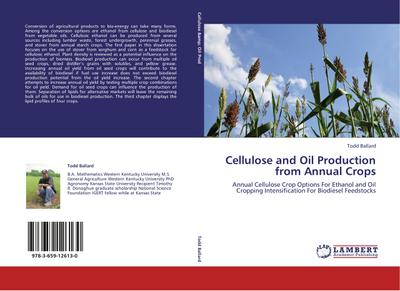 Cellulose and Oil Production from Annual Crops