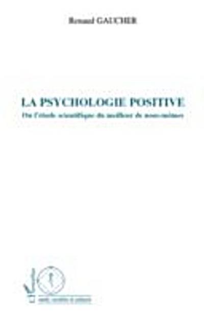 La psychologie positive - ou l'etude scientifique du meilleu