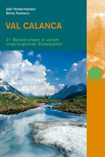 Val Calanca. 21 Wanderungen in einem ursprünglichen SüdalpentalIll.