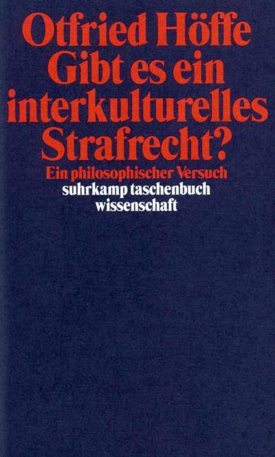 Gibt es ein interkulturelles Strafrecht?: Ein philosophischer Versuch (suhrkamp taschenbuch wissenschaft)