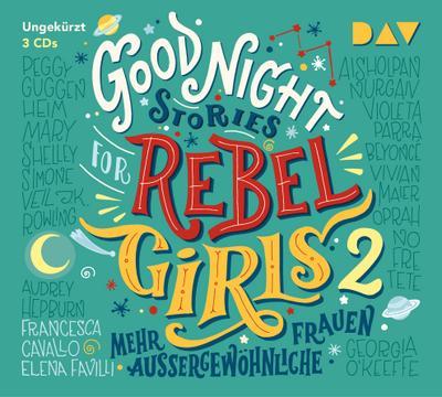 Good Night Stories for Rebel Girls - Teil 2: Mehr außergewöhnliche Frauen