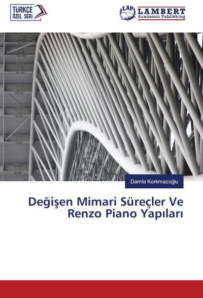 Degisen Mimari Süreçler Ve Renzo Piano Yapilari