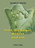 Gott, die Engel, Robert und ich