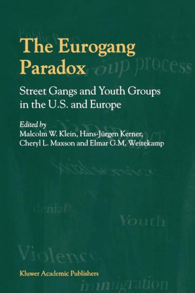 The Eurogang Paradox: Street Gangs and Youth Groups in the U.S. and Europe