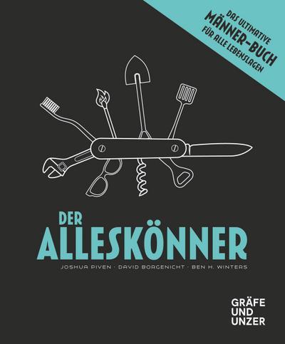 Der Alleskönner; Das ultimative Männer-Buch für alle Lebenslagen; Gräfe und Unzer Einzeltitel; Übers. v. von Vacano, Johannes; Deutsch