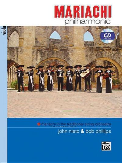 Mariachi Philharmonic (Mariachi in the Traditional String Orchestra): Viola, Book & CD