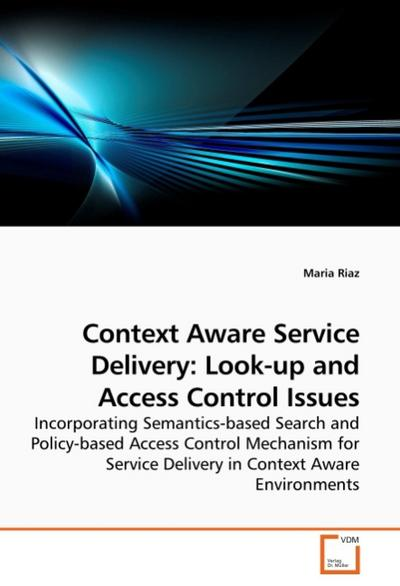 Context Aware Service Delivery: Look-up and Access Control Issues
