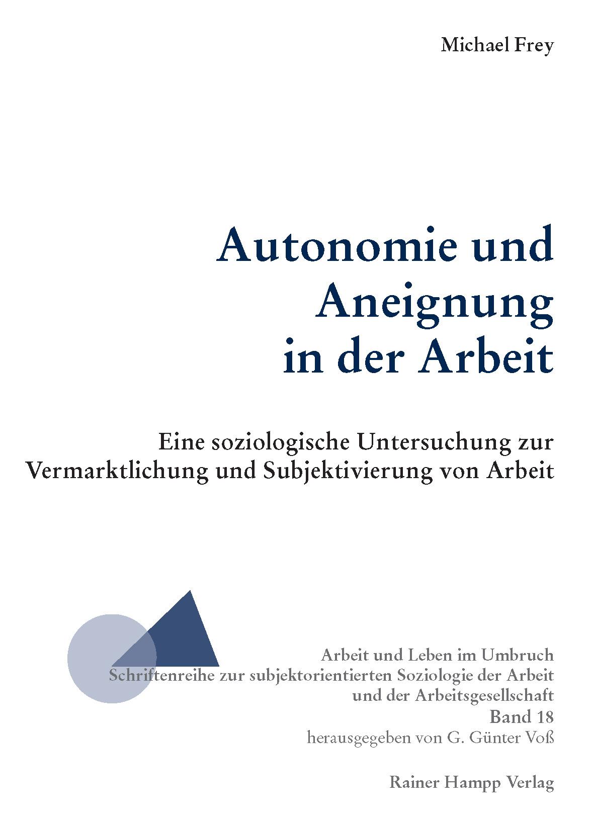Autonomie und Aneignung in der Arbeit, Michael Frey