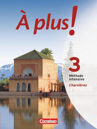 À plus! Méthode intensive.  Band 3 (Charnières). Schülerbuch
