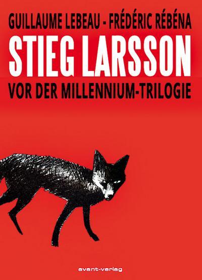 Stieg Larsson - Vor der Millennium-Trilogie