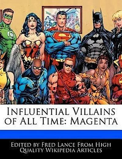 Influential Villains of All Time: Magenta