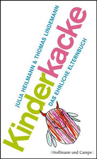 Kinderkacke: Das ehrliche Elternbuch (Psychologie)