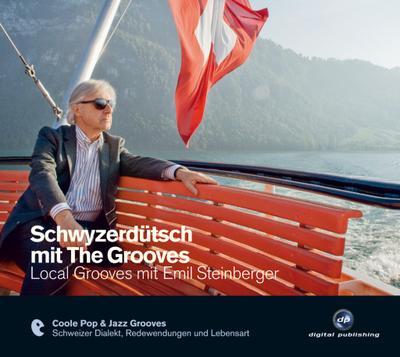 Schwyzerdütsch mit The Grooves - Local Grooves mit Emil Steinberger, Audio-CD