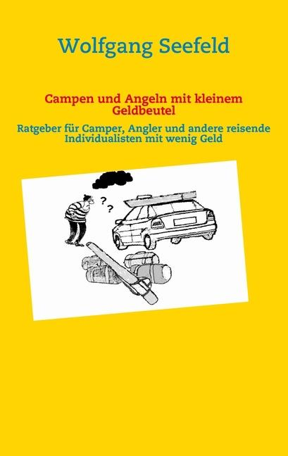 Campen und Angeln mit kleinem Geldbeutel Wolfgang Seefeld