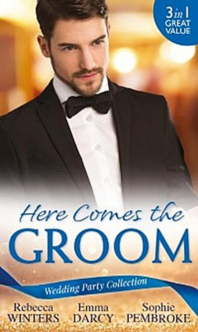 Wedding Party Collection: Here Comes The Groom: The Bridegroom's Vow / The Billionaire Bridegroom (Passion, Book 25) / A Groom Worth Waiting For