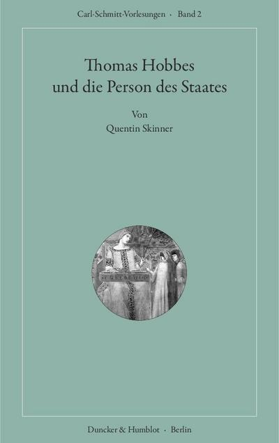 Thomas Hobbes und die Person des Staates.