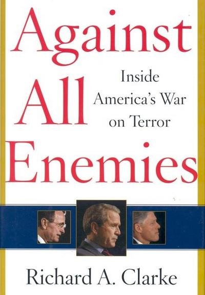 Against All Enemies: Inside America's War on Terror