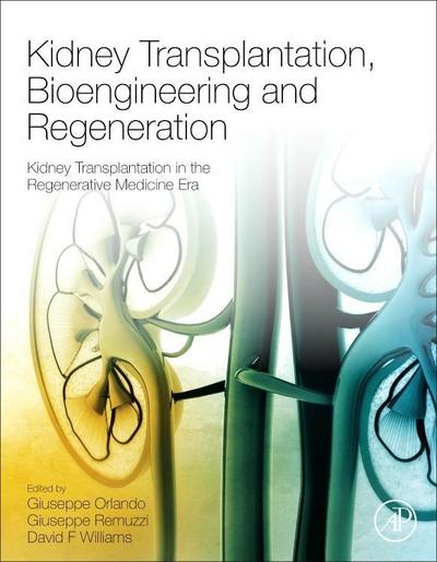 Kidney Transplantation, Bioengineering and Regeneration