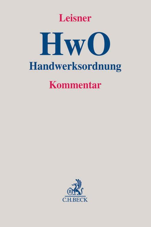 Handwerksordnung - Walter Georg Leisner -  9783406688942