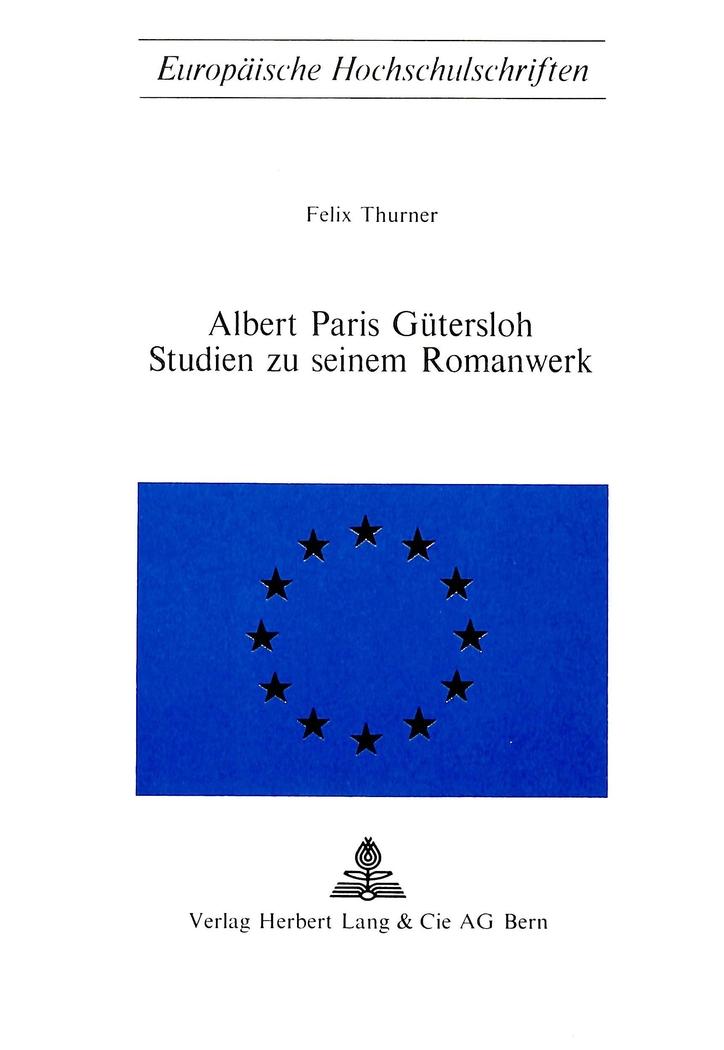 Albert Paris Guetersloh: Studien Zu Seinem Romanwerk Felix Thurner