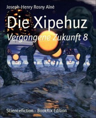 Die Xipehuz
