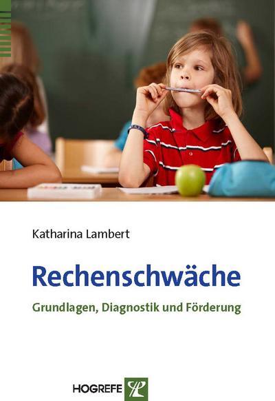 Rechenschwäche: Grundlagen, Diagnostik und Förderung