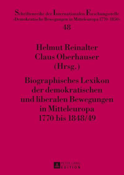 Biographisches Lexikon der demokratischen und liberalen Bewegungen in Mitteleuropa 1770 bis 1848/49