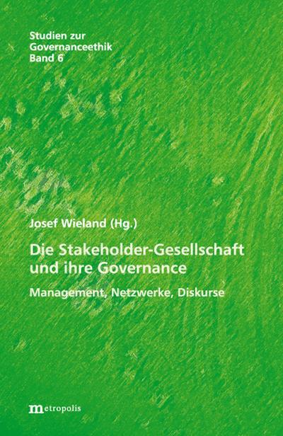 Die Stakeholder-Gesellschaft und ihre Governance