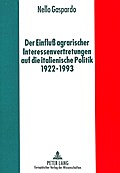 Der Einfluß agrarischer Interessenvertretungen auf die italienische Politik von 1922 bis 1993