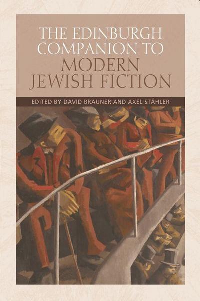 The Edinburgh Companion to Modern Jewish Fiction