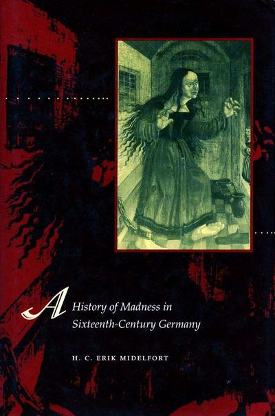 A History of Madness in Sixteenth-Century Germany