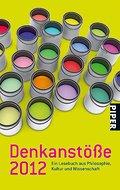 Denkanstöße 2012: Ein Lesebuch aus Philosophie, Kultur und Wissenschaft