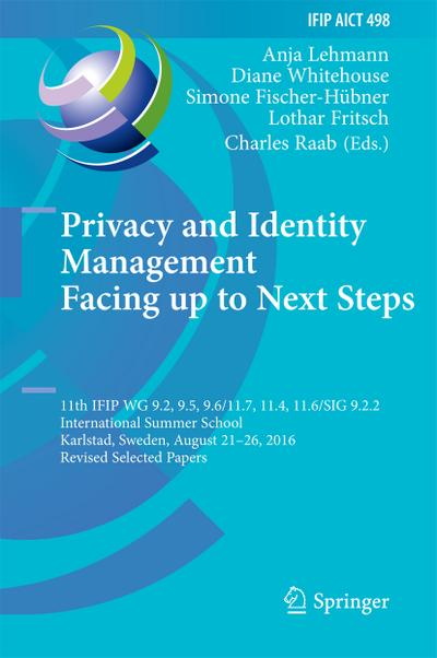 Privacy and Identity Management. Facing up to Next Steps