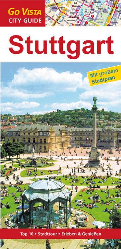 Stuttgart: Reiseführer mit extra Stadtplan [Reihe Go Vista] (Go Vista City Guide)