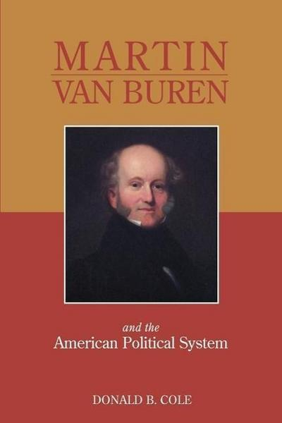 Martin Van Buren and the American Political System